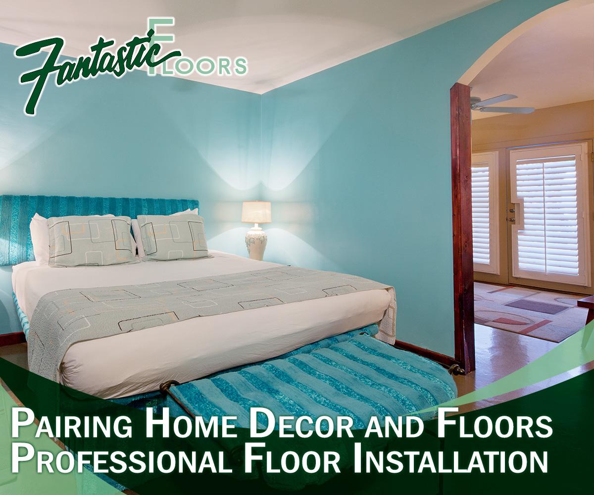 Fantastic Floors Inc Pairing Home Decor And Floors