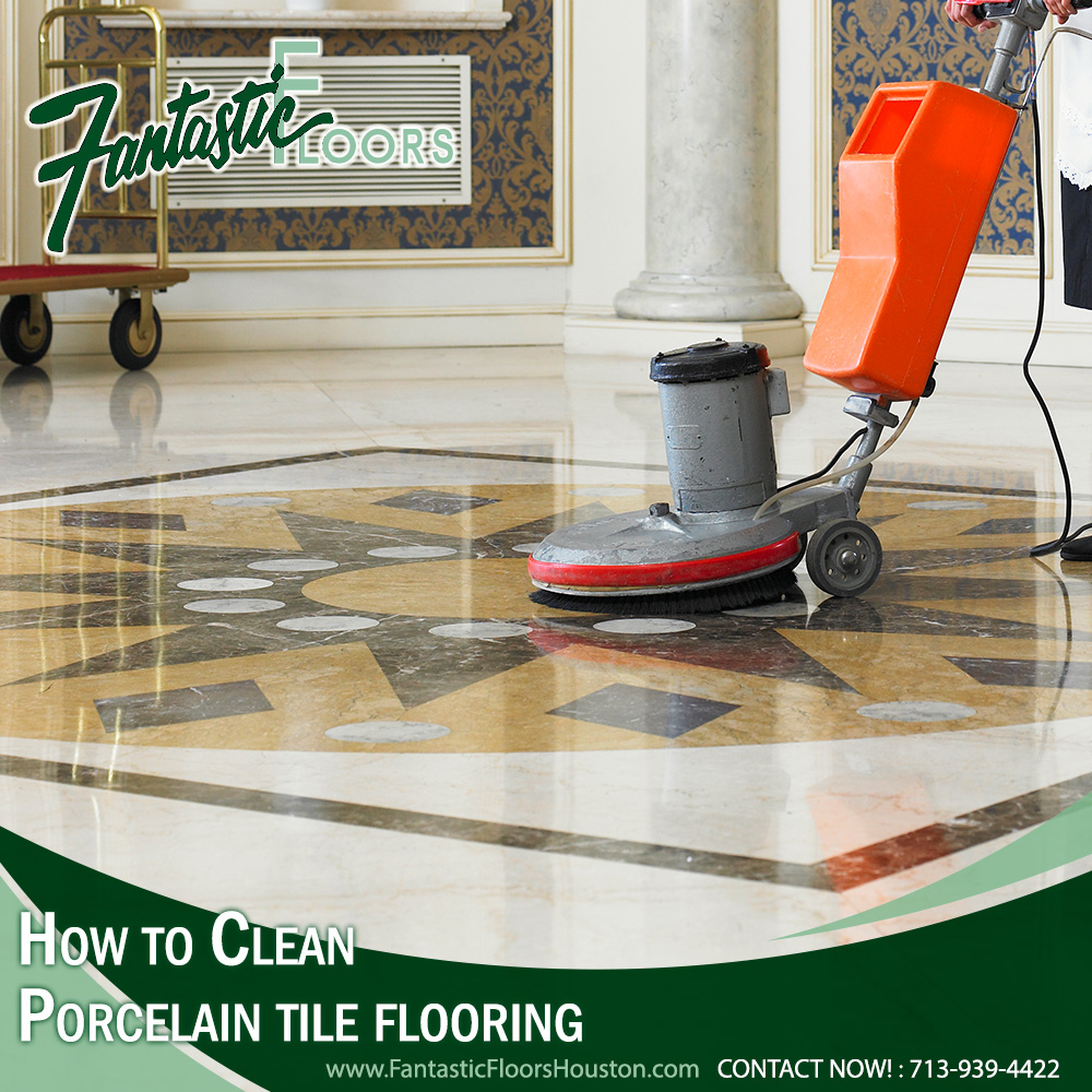 Fantastic Floors, Inc. - How to Clean Porcelain Tile Flooring