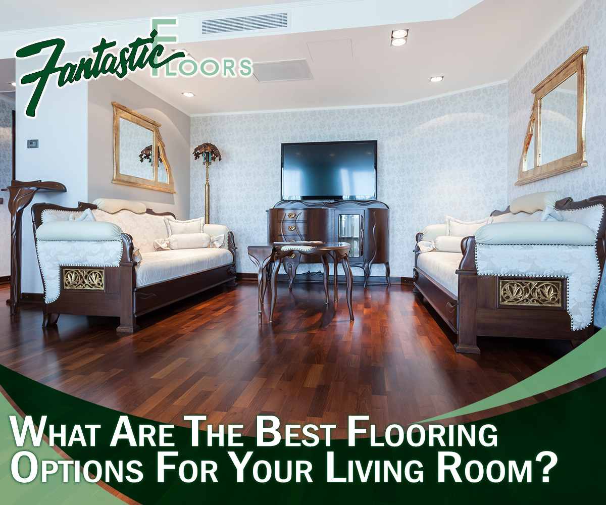 Fantastic Floors, Inc. - What Are The Best Flooring Options ...