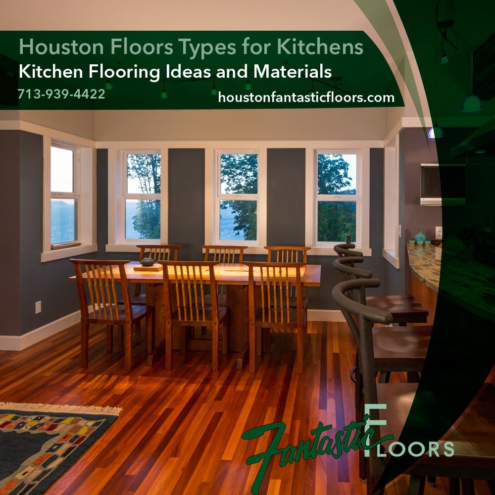 Fantastic Floors, Inc. - Houston Floors Types for Kitchens