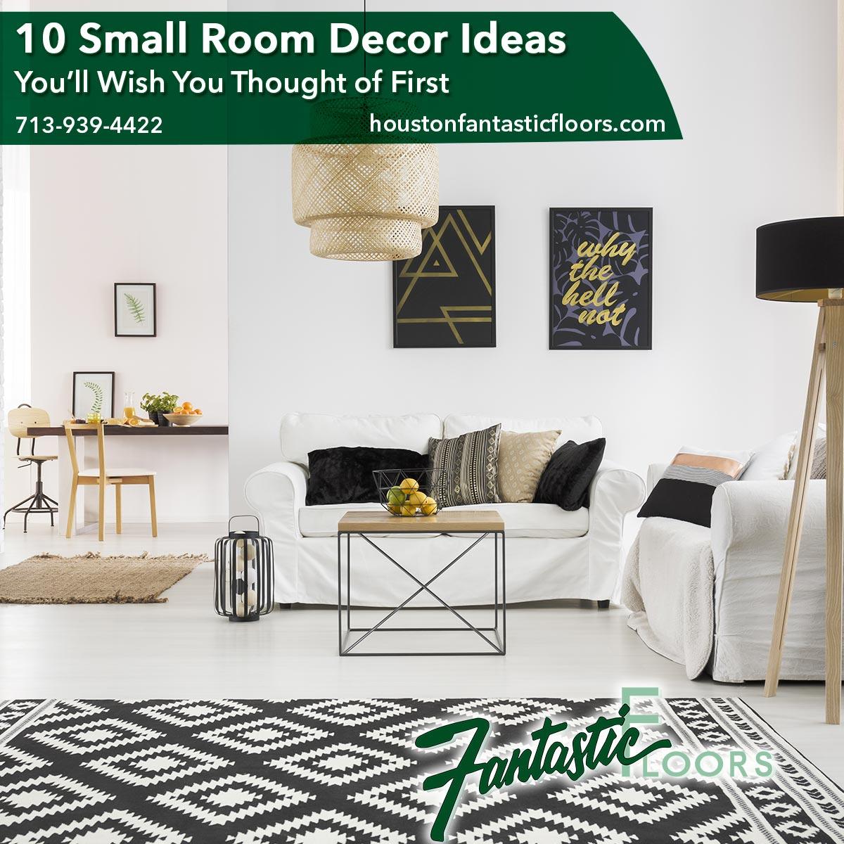 Fantastic Floors Inc 10 Small Room Decor Ideas You Ll